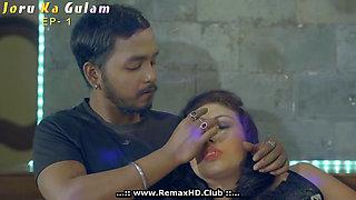 Indian Web Series Joru Ka Gulam Season 1 Episode 1 Uncensored